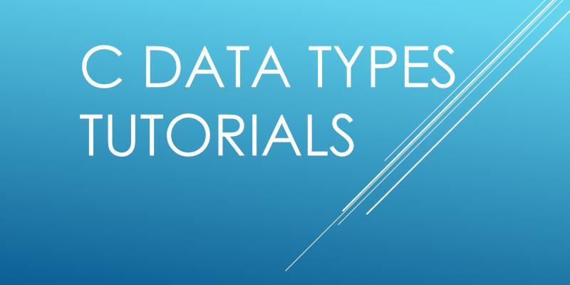 Last Minute C Programming Data Types Tutorial   ExamTray