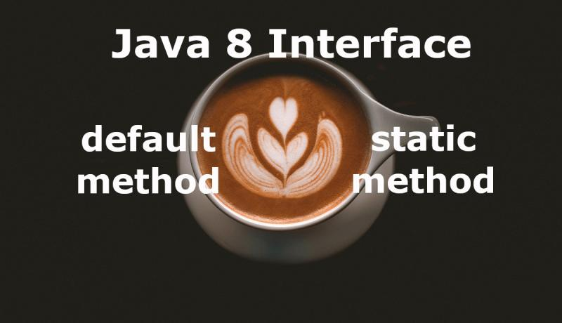 Java 8 Interface default method and static method tutorial
