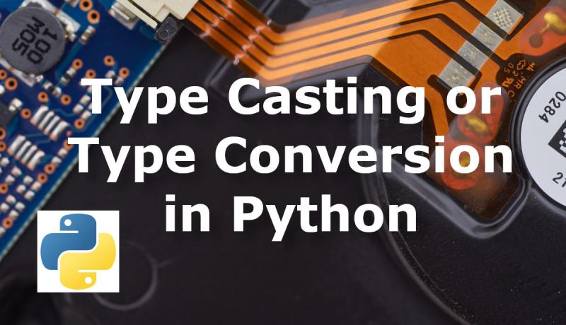 Type Casting or Conversion in Python
